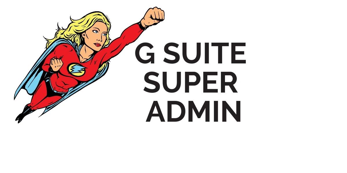 G Suite Super Admin