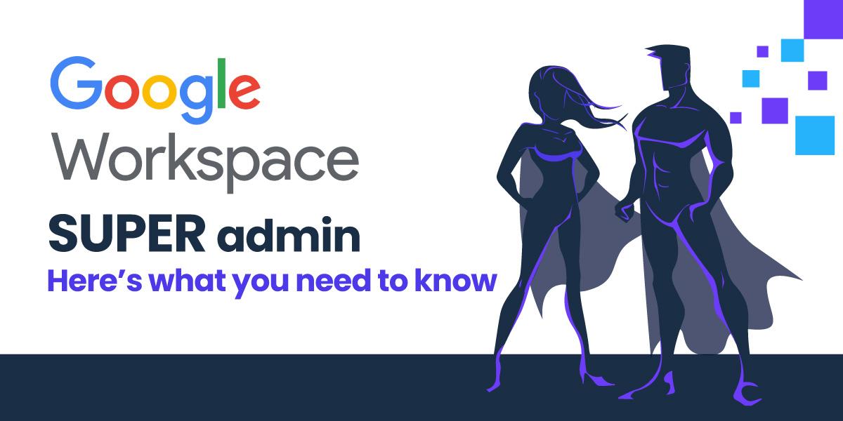 Google Workspace Super Admin
