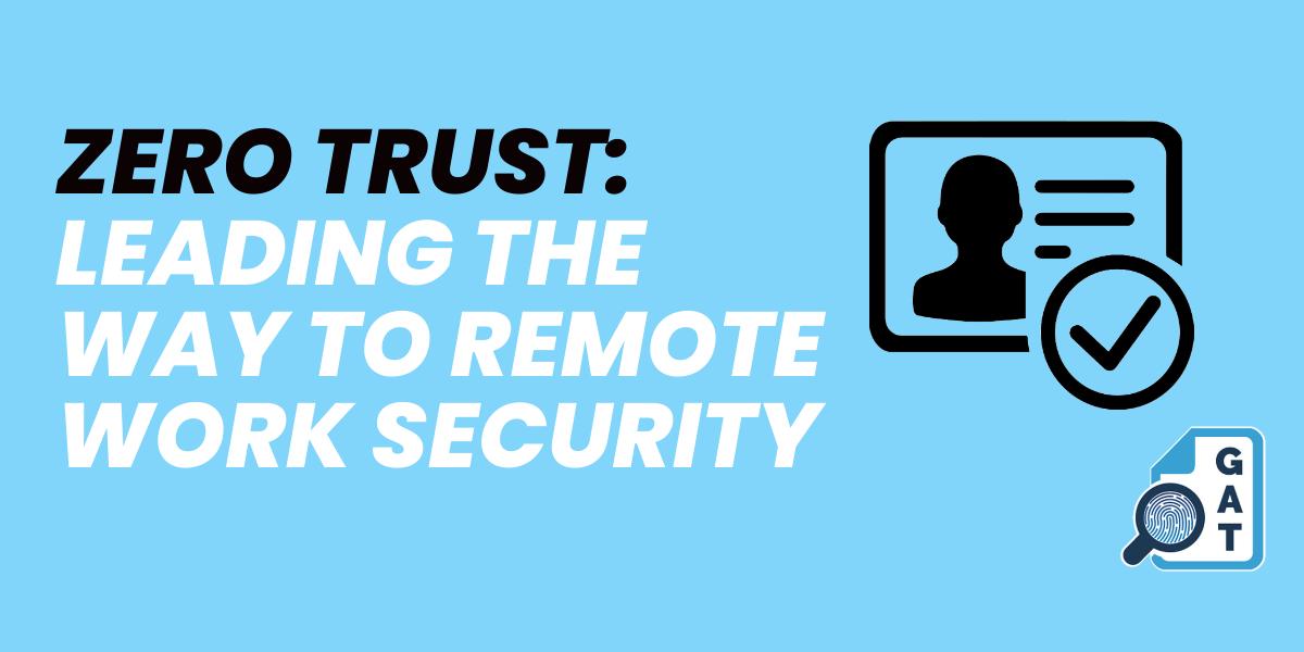 Zero trust for remote work